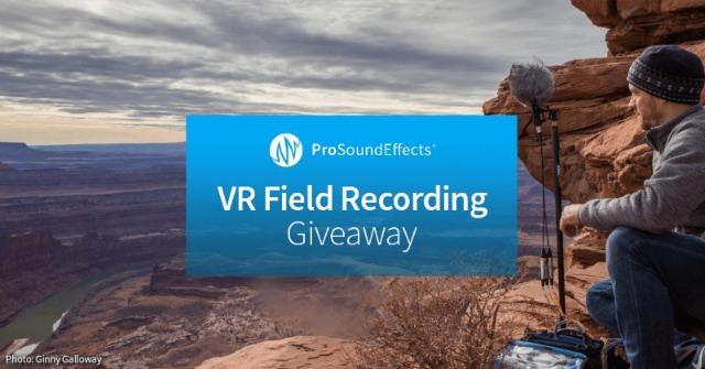 音效库公司 Pro Sound Effects 发布 VR 现场录音大赛