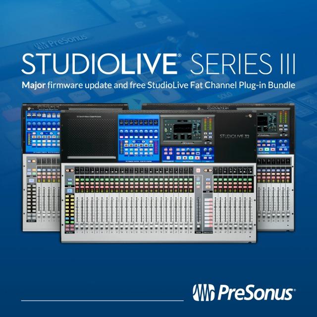 PreSonus 升级 StudioLive Series III 数字调音台固件至1.9版